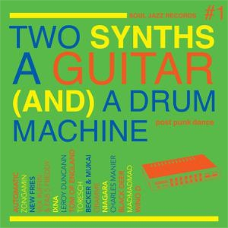 various-soul-jazz-records-presents-two-synths-a-guitar-and-a-drum-machine
