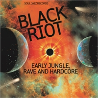 soul-jazz-records-presents-black-riot-early-jungle-rave-and-hardcore