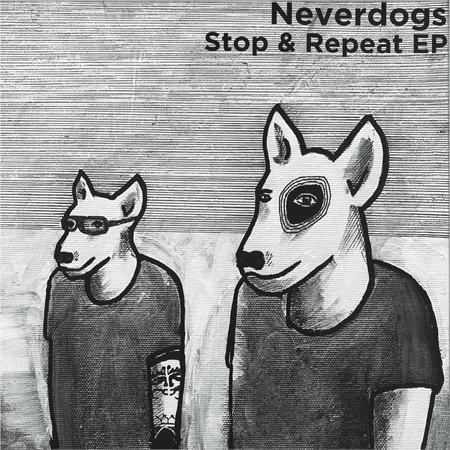 neverdogs-stop-repeat-ep