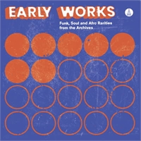 various-artists-early-works-funk-soul-afro-rarities-from-the-archives
