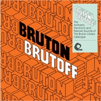 various-artists-bruton-brutoff-the-ambient-electronic-and-pastoral-side-of