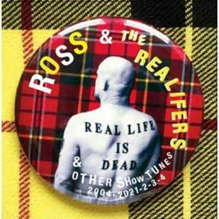 ross-the-realifers-real-life-is-dead-and-other-show-tunes
