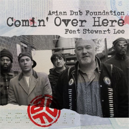 asian-dub-foundation-comin-over-here-feat-stewart-lee