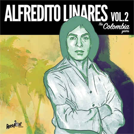 alfredito-linares-vol-2-the-colombia-years