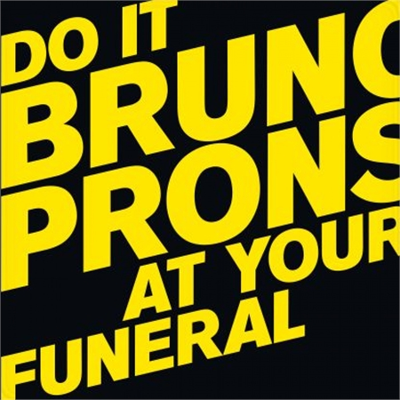 bruno-pronsato-do-it-at-your-funeral