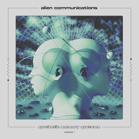 alien-communications-synthetic-memory-systems-volume-i