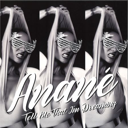 anane-tell-me-that-i-m-dreaming-louie-vega-and-dave-lee-remixes
