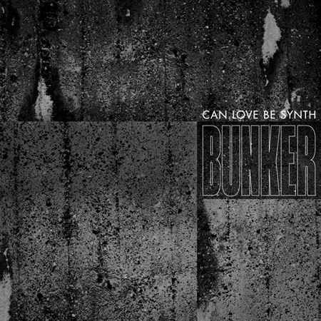 can-love-be-synth-bunker
